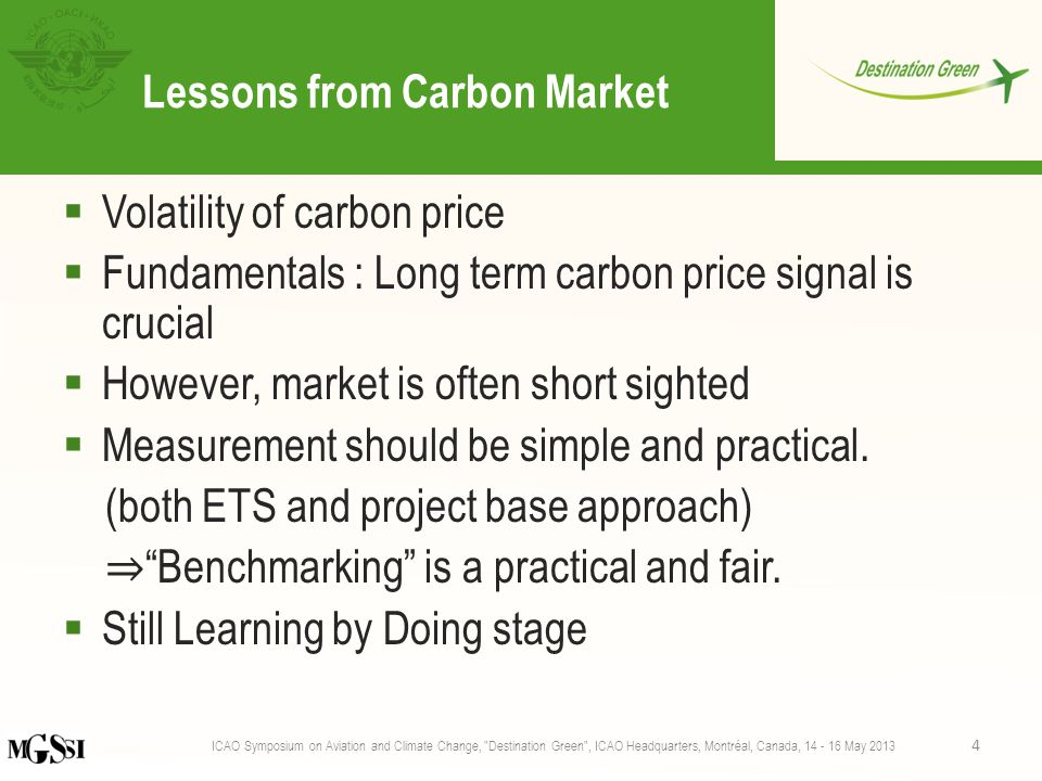 Lessons from Carbon Market  Volatility of carbon price  Fundamentals : Long term carbon price signal is crucial  However, market is often short sighted  Measurement should be simple and practical.