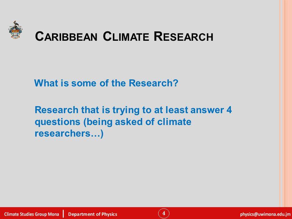 C ARIBBEAN C LIMATE R ESEARCH 4 What is some of the Research.