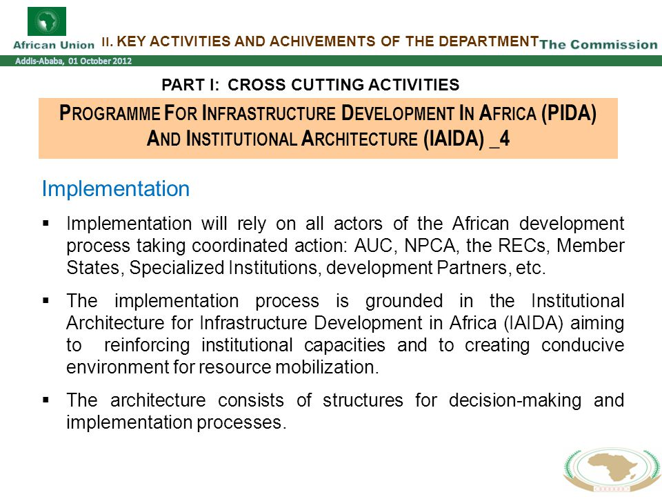 II. KEY ACTIVITIES AND ACHIVEMENTS OF THE DEPARTMENT PART I:CROSS CUTTING ACTIVITIES P ROGRAMME F OR I NFRASTRUCTURE D EVELOPMENT I N A FRICA (PIDA) A