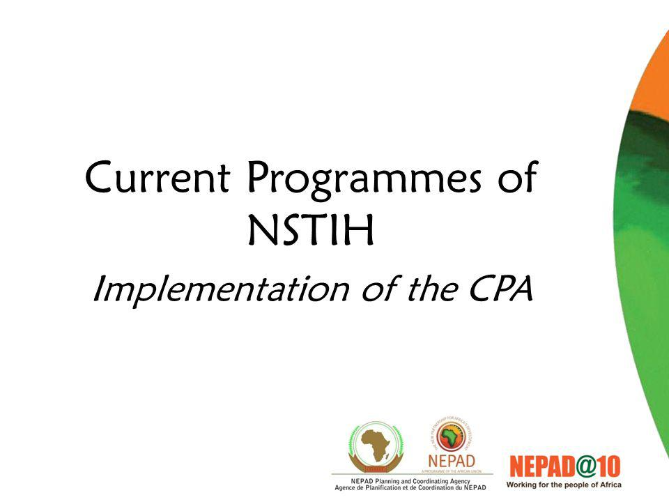 Current Programmes of NSTIH Implementation of the CPA