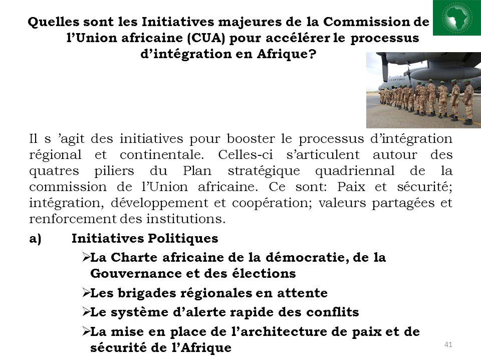 Quelles sont les Initiatives majeures de la Commission de l'Union africaine (CUA) pour accélérer le processus d'intégration en Afrique? Il s 'agit des