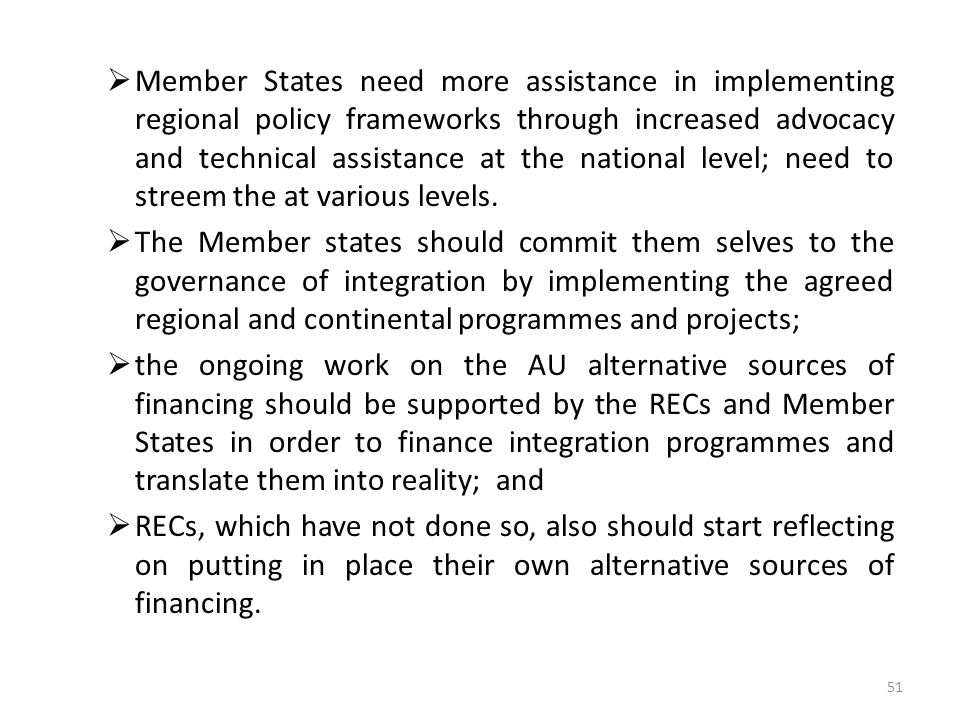  Member States need more assistance in implementing regional policy frameworks through increased advocacy and technical assistance at the national le