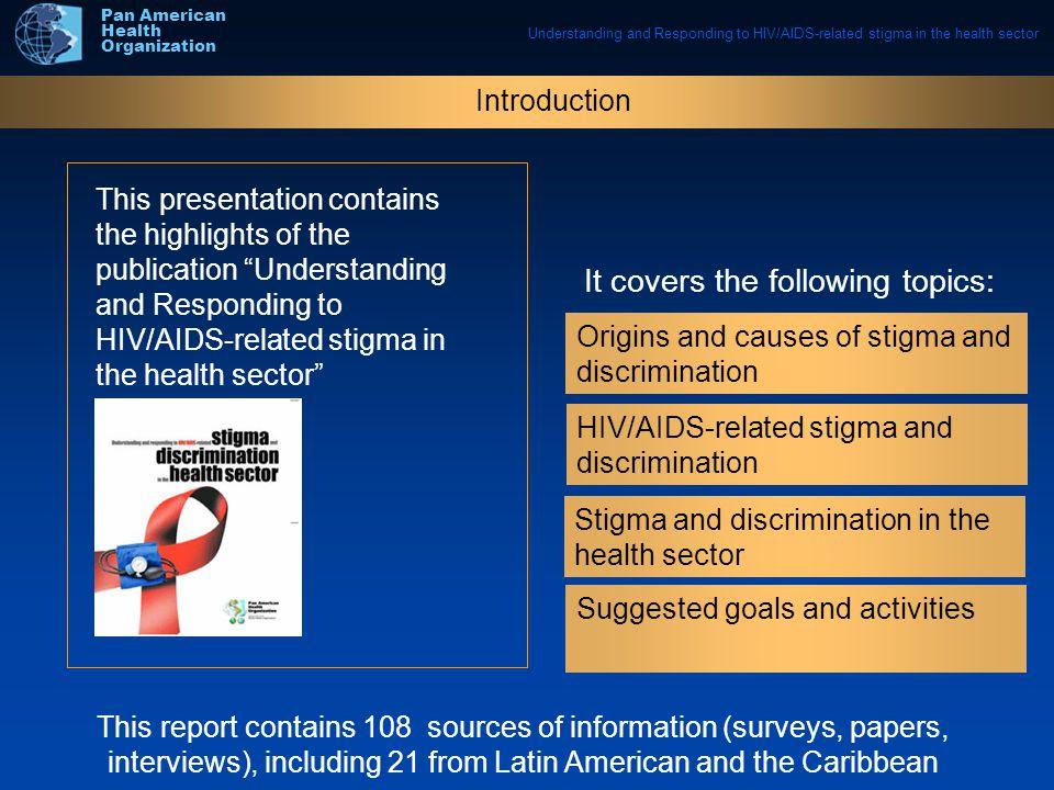 Pan American Health Organization Origins and causes of stigma and discrimination HIV/AIDS-related stigma and discrimination Stigma and discrimination