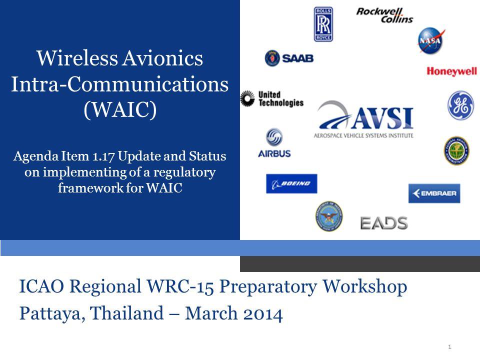 1 Wireless Avionics Intra-Communications (WAIC) Agenda Item 1.17 Update and Status on implementing of a regulatory framework for WAIC ICAO Regional WR