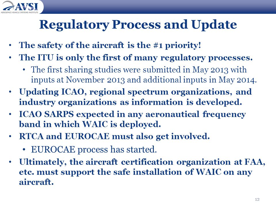 12 Regulatory Process and Update The safety of the aircraft is the #1 priority.