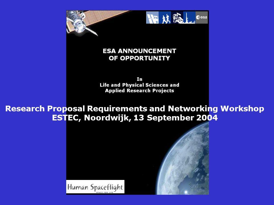 Research Proposal Requirements and Networking Workshop ESTEC, Noordwijk, 13 September 2004