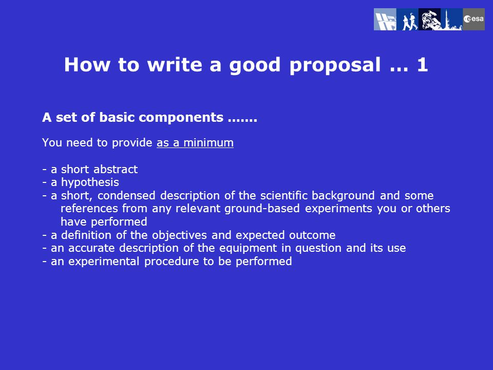 How to write a good proposal … 1 A set of basic components …….