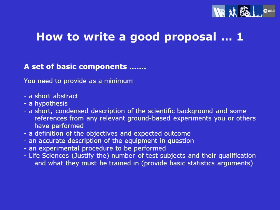 How to write a good proposal … 3 Make sure you are doing compelling science .