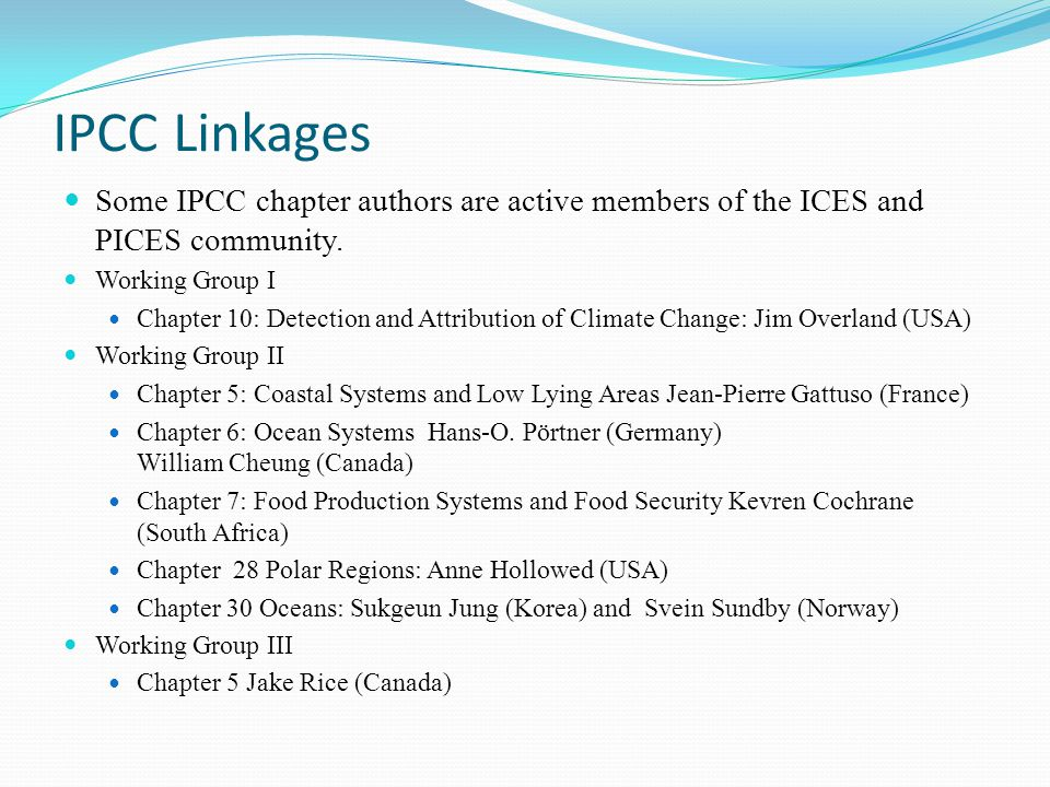 IPCC Linkages Some IPCC chapter authors are active members of the ICES and PICES community.