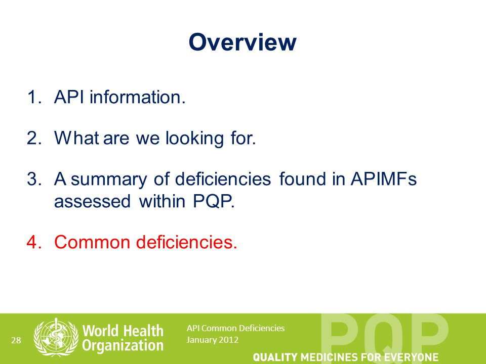 28 API Common Deficiencies January 2012 Overview 1.API information. 2.What are we looking for. 3.A summary of deficiencies found in APIMFs assessed wi