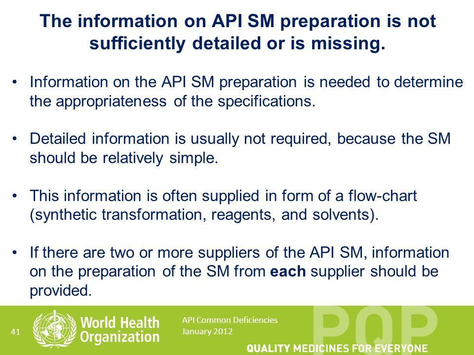 Information on the API SM preparation is needed to determine the appropriateness of the specifications. Detailed information is usually not required,