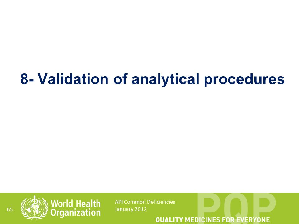 65 8- Validation of analytical procedures API Common Deficiencies January 2012