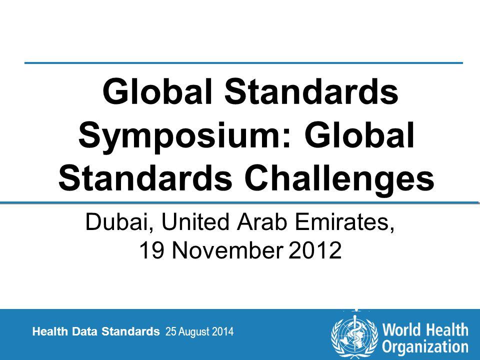 25 August 2014 12   Health Data Standards Health Data Standards 25 August 2014 Thank you Q & A