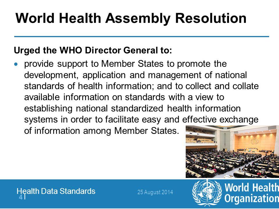 25 August 2014 5  5   Health Data Standards Are standards being used: Results of GOe 2 nd survey  114 countries completed the survey in 2010;  International standards, guidelines, norms, etc.