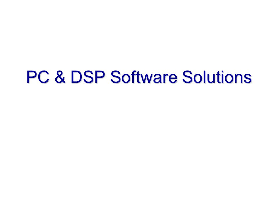 PC & DSP Software Solutions