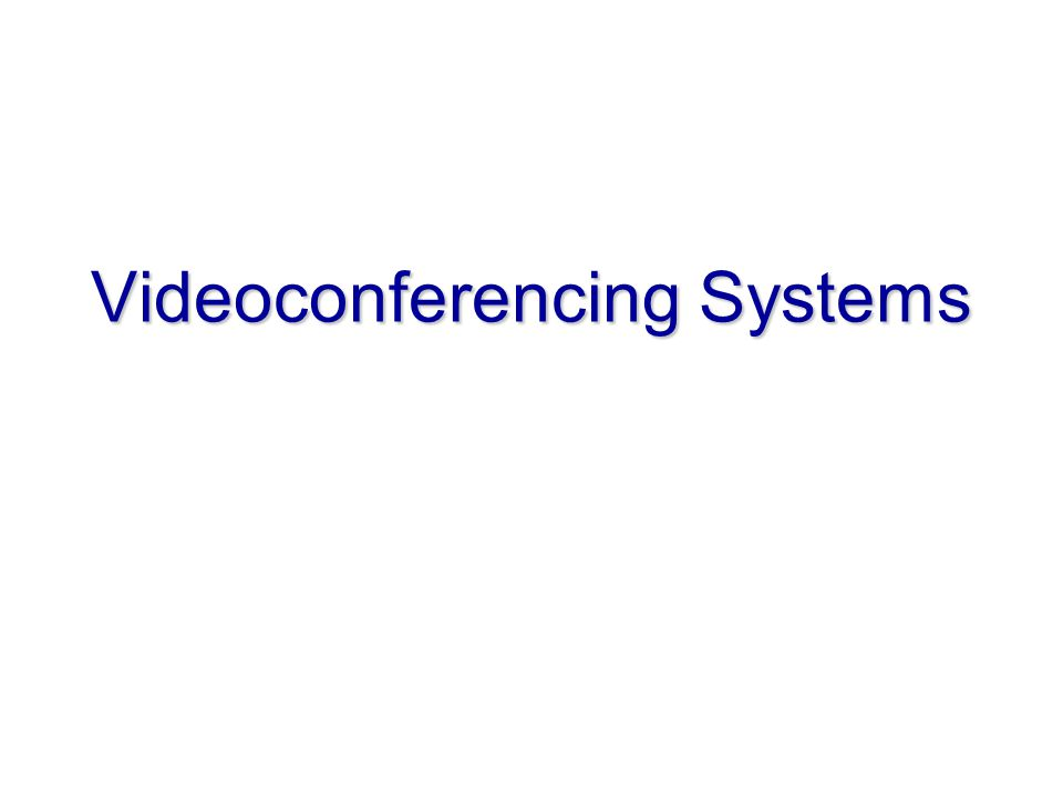 Videoconferencing Systems