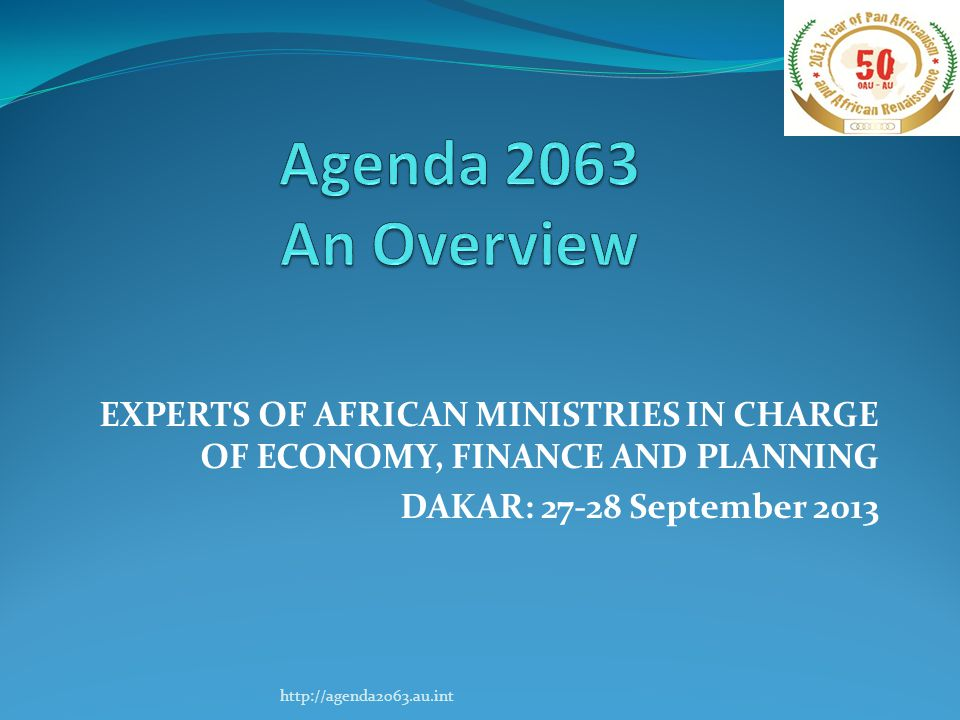 OUTLINE OF PRESENTATION  BACKGROUND  THE SOLEMN DECLARATION  AGENDA 2063: QUESTIONS AND ISSUES  OVERALL APPROACH AND METHODS  ROAD MAP AND KEY MILESTONES  CONCLUSION http://agenda2063.au.int