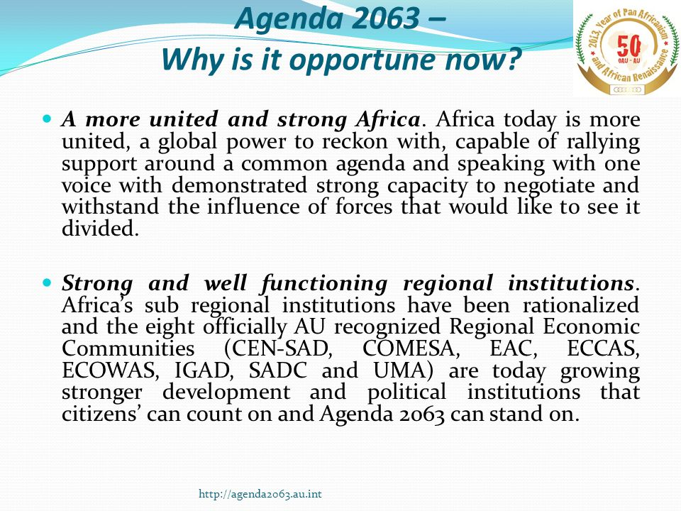 Agenda 2063 – Why is it opportune now. A more united and strong Africa.