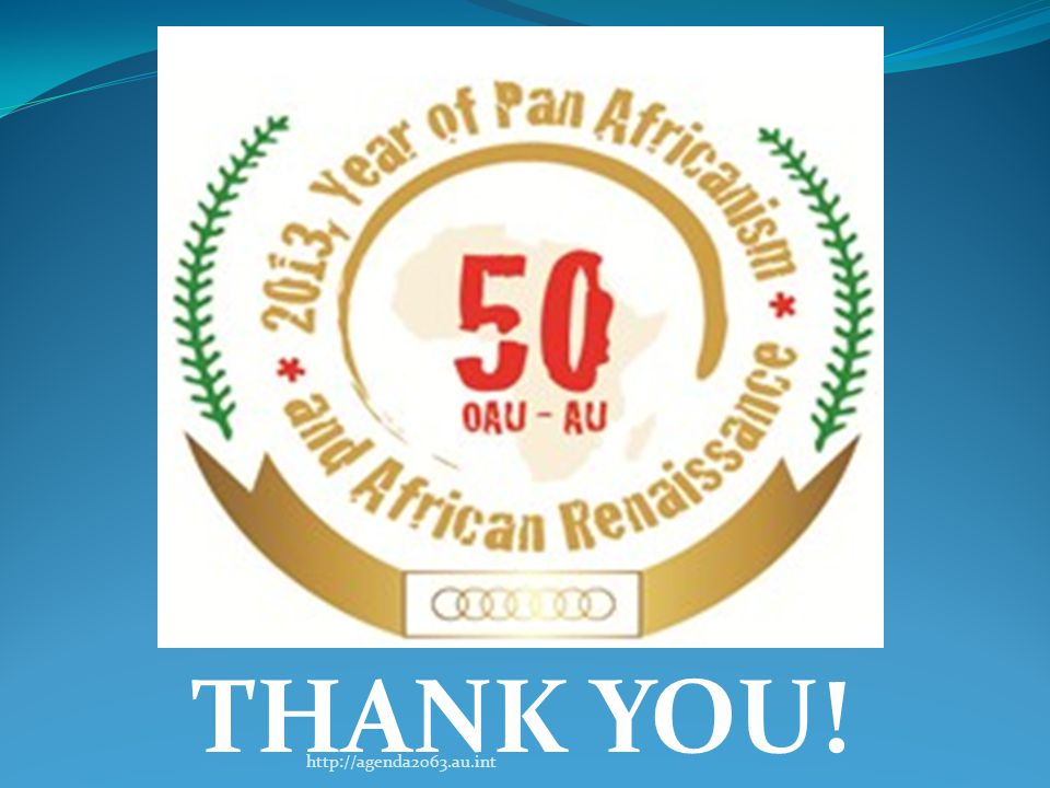 THANK YOU! http://agenda2063.au.int