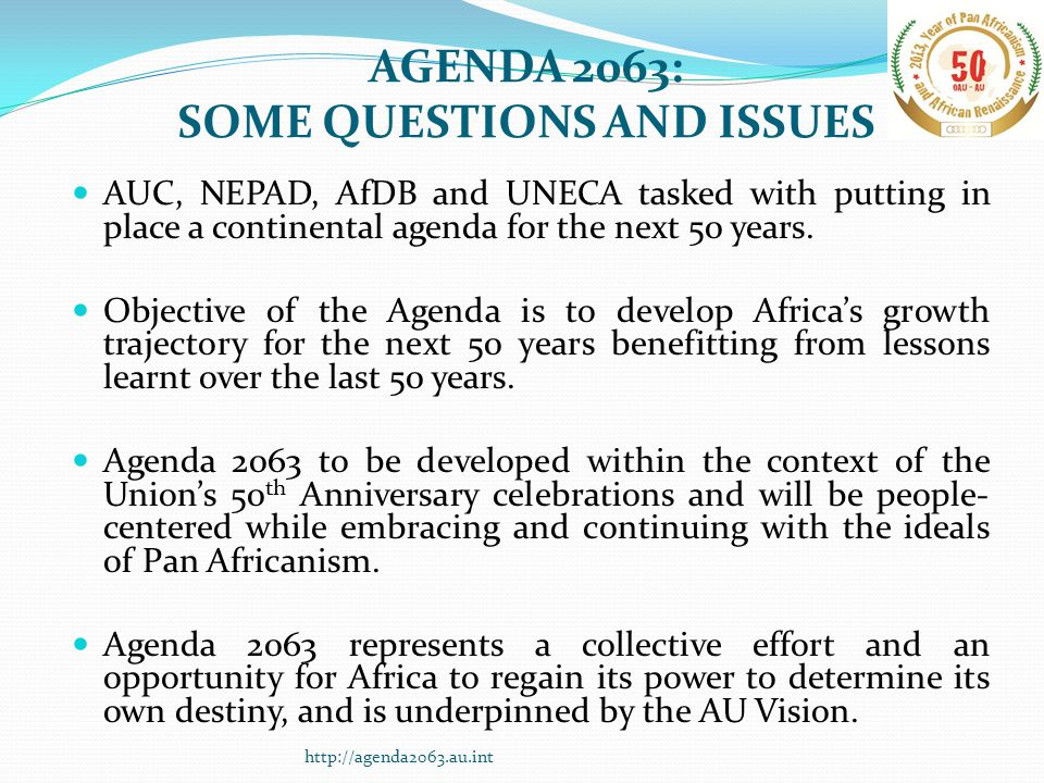 AGENDA 2063: SOME QUESTIONS AND ISSUES However, there are questions and issues that need clarification.
