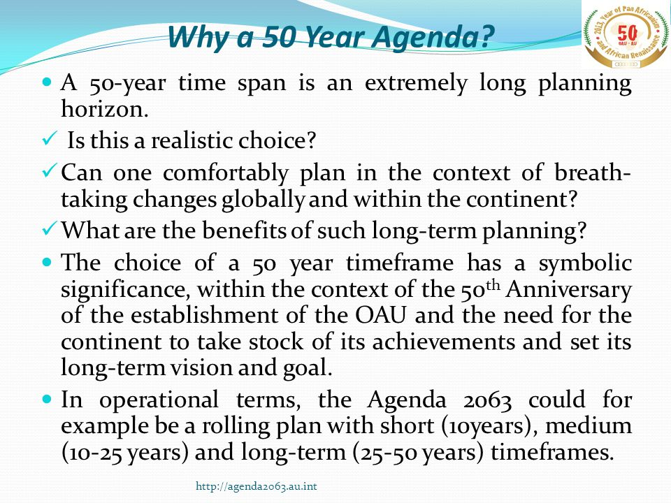 Why a 50 Year Agenda. A 50-year time span is an extremely long planning horizon.