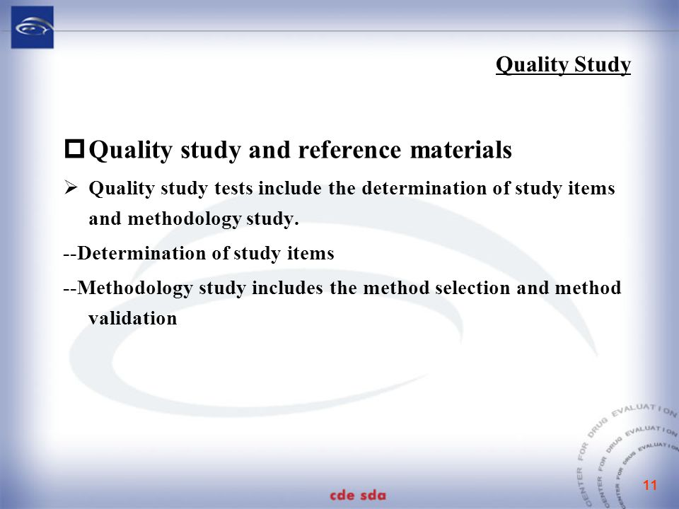 11  Quality study and reference materials  Quality study tests include the determination of study items and methodology study.
