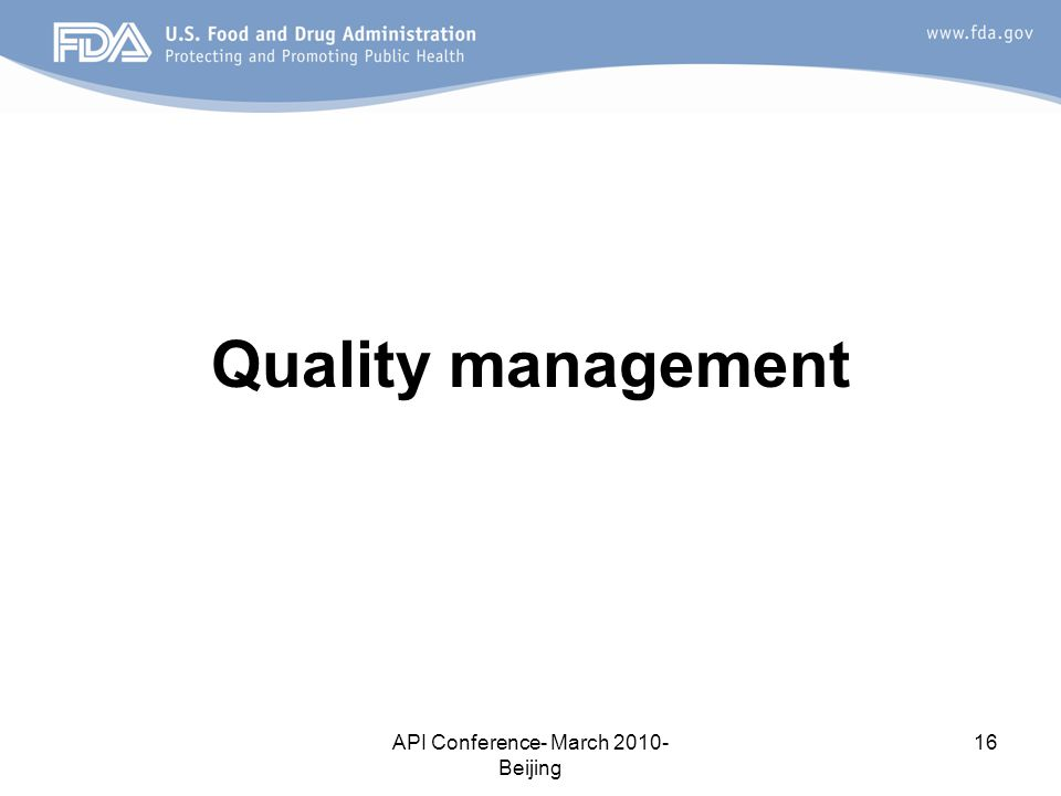 API Conference- March 2010- Beijing 16 Quality management
