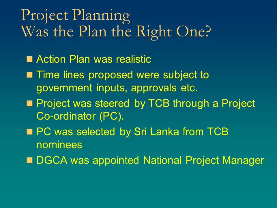 Project Planning Was the Plan the Right One.