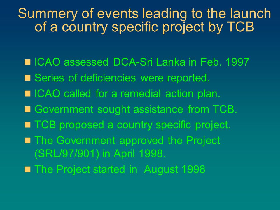 Summery of events leading to the launch of a country specific project by TCB ICAO assessed DCA-Sri Lanka in Feb.