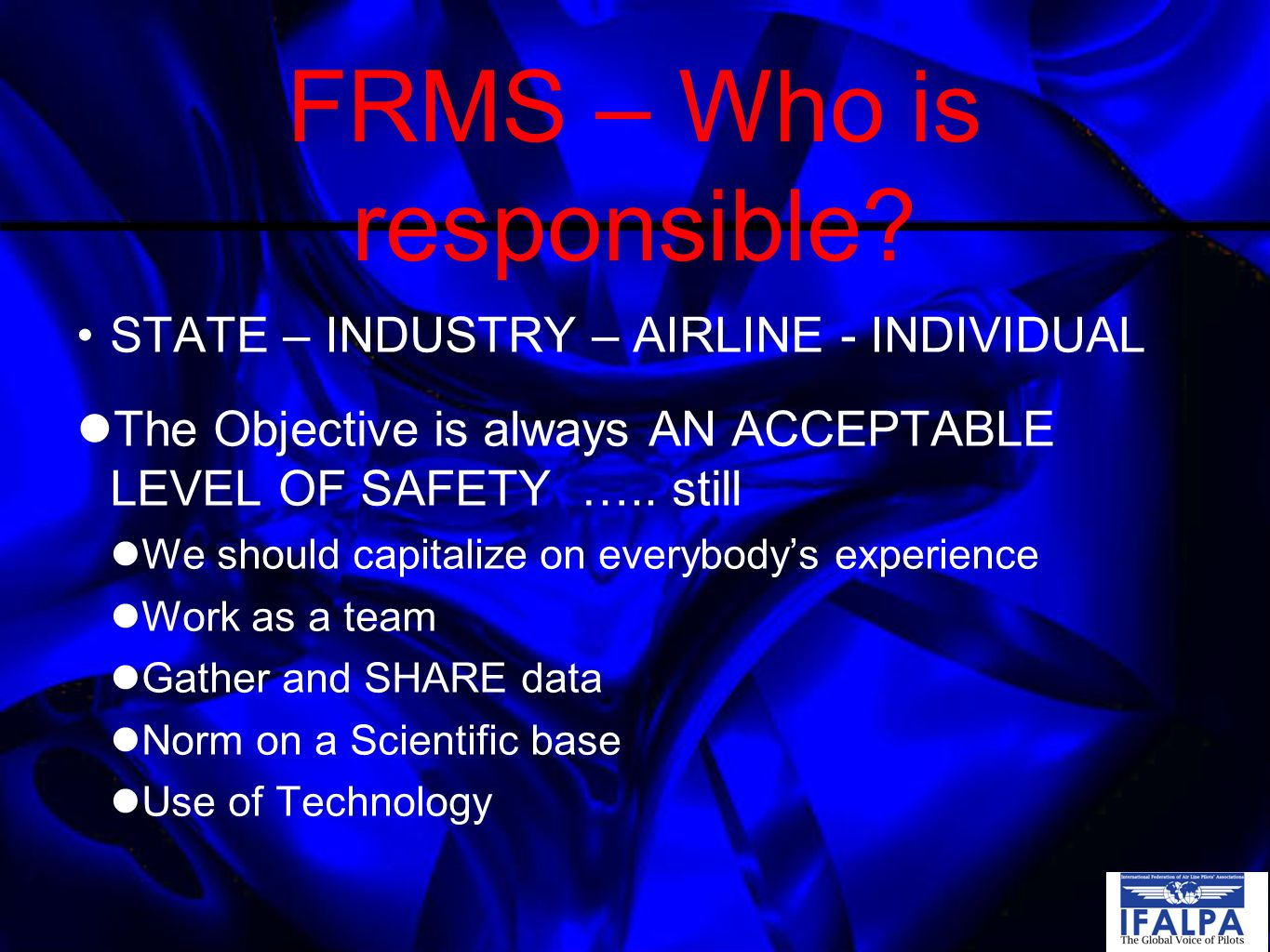 FRMS – Who is responsible.
