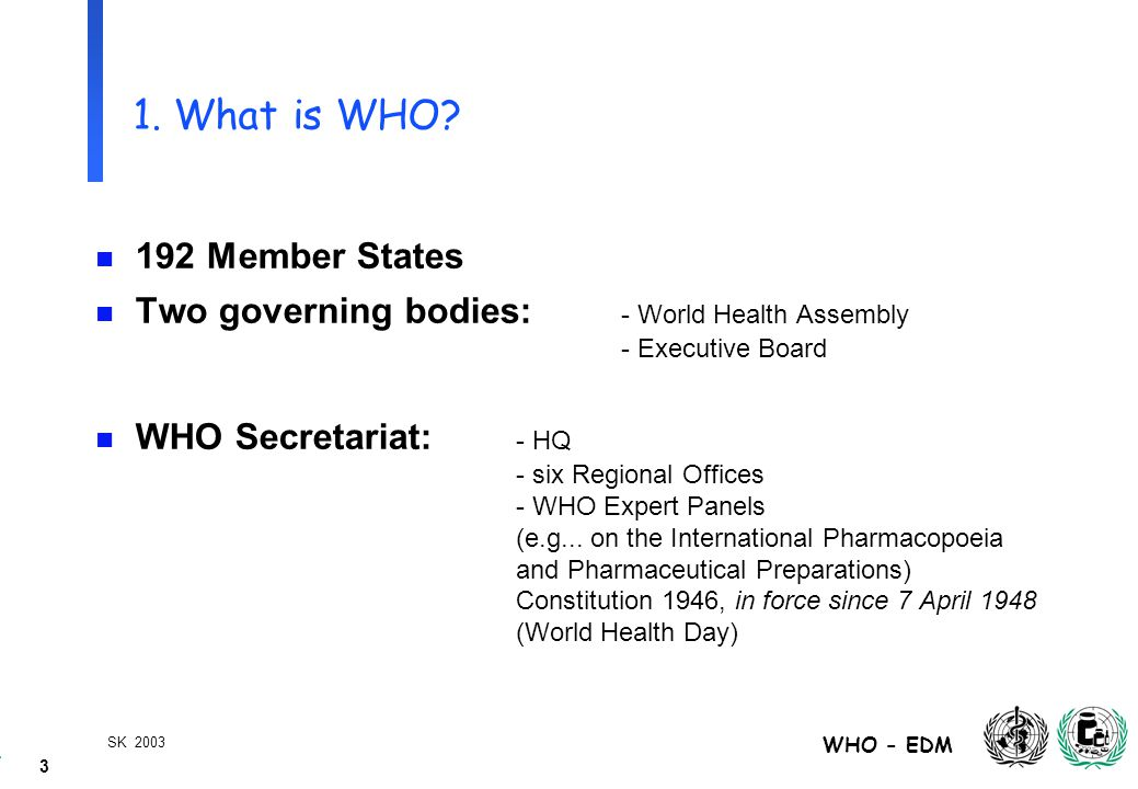 4 WHO - EDM SK 2003 2.How does WHO work and for whom.