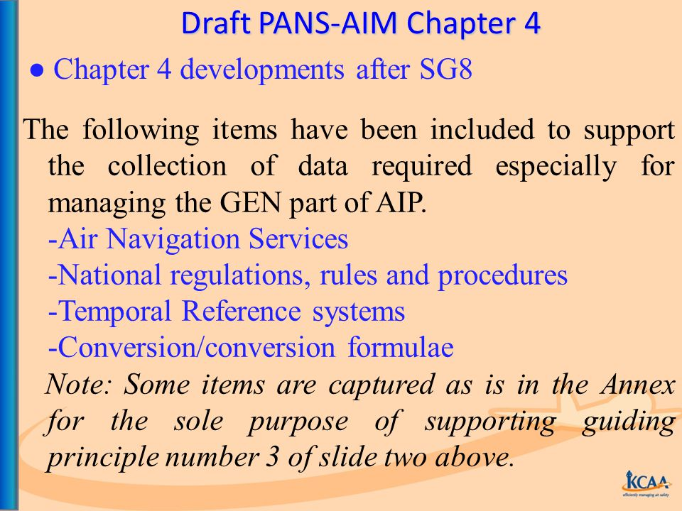 Draft PANS-AIM Chapter 4 The following items have been included to support the collection of data required especially for managing the GEN part of AIP.