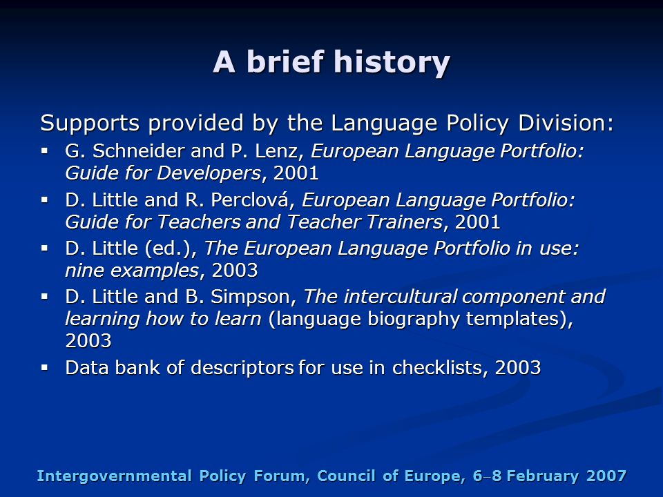 Intergovernmental Policy Forum, Council of Europe, 68 February 2007 A brief history Supports provided by the Language Policy Division:  G.