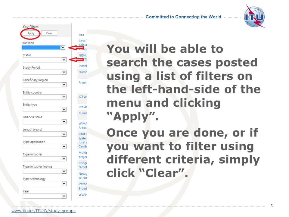 Committed to Connecting the World 66 www.itu.int/ITU-D/study-groups You will be able to search the cases posted using a list of filters on the left-ha