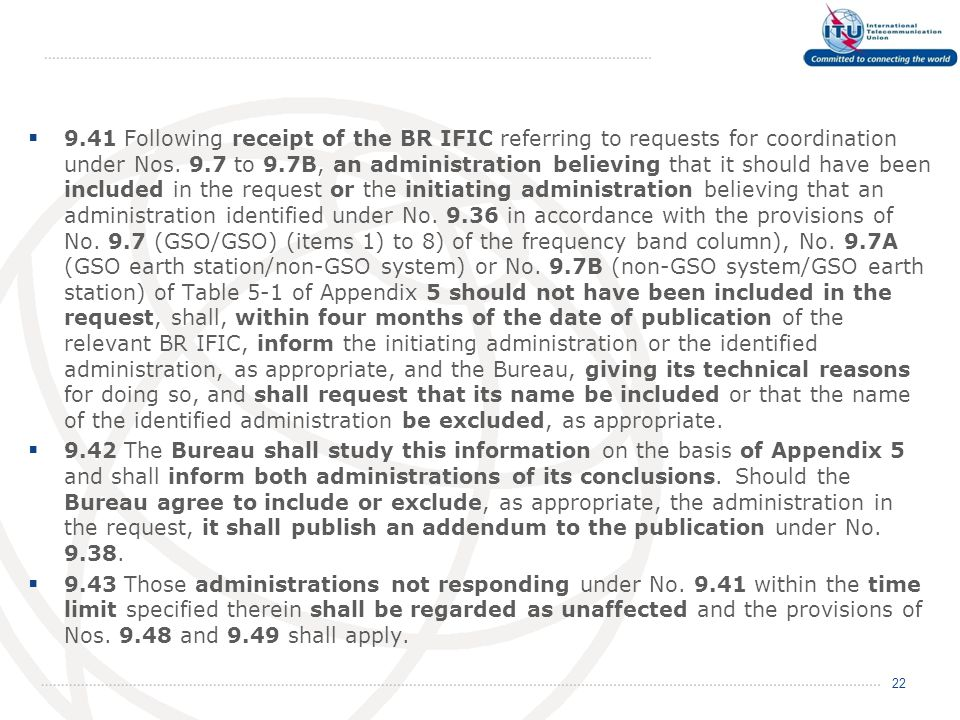 9.41Following receipt of the BR IFIC referring to requests for coordination under Nos.