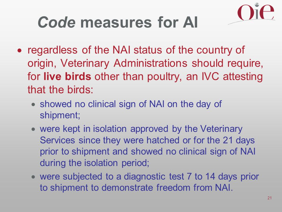21 Code measures for AI  regardless of the NAI status of the country of origin, Veterinary Administrations should require, for live birds other than