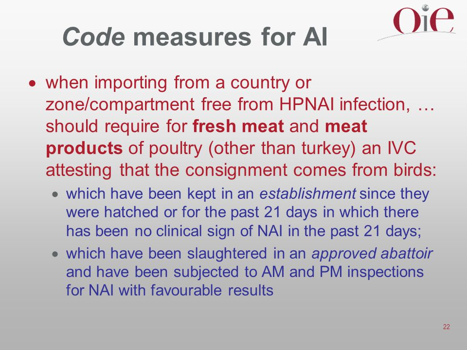 22 Code measures for AI  when importing from a country or zone/compartment free from HPNAI infection, … should require for fresh meat and meat produc