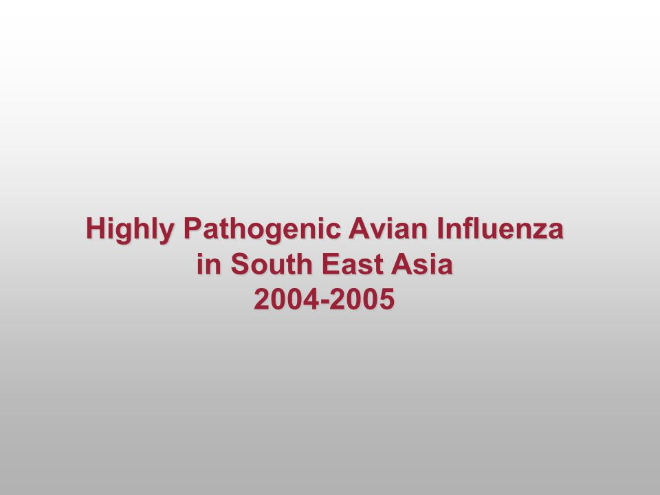 Highly Pathogenic Avian Influenza in South East Asia