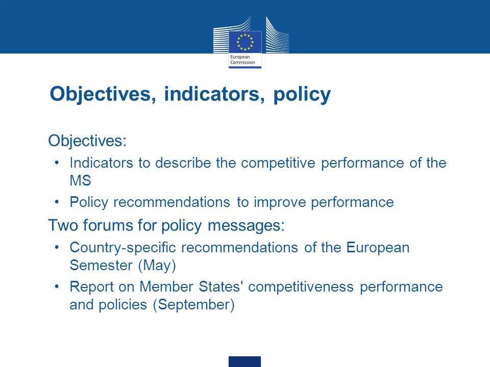 Links Report on MS competitiveness http://ec.europa.eu/enterprise/policies/industrial-competitiveness/monitoring-member-states/index_en.htm Monitoring Europe 2020 http://ec.europa.eu/europe2020/reaching-the-goals/monitoring-progress/index_en.htm