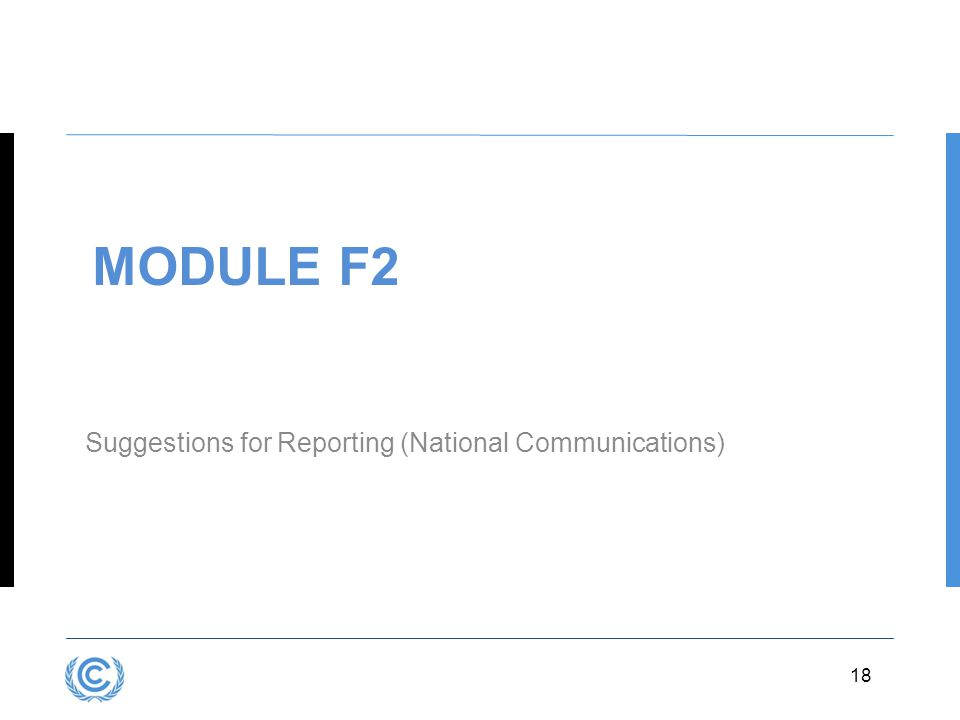 3.18 MODULE F2 Suggestions for Reporting (National Communications) 18