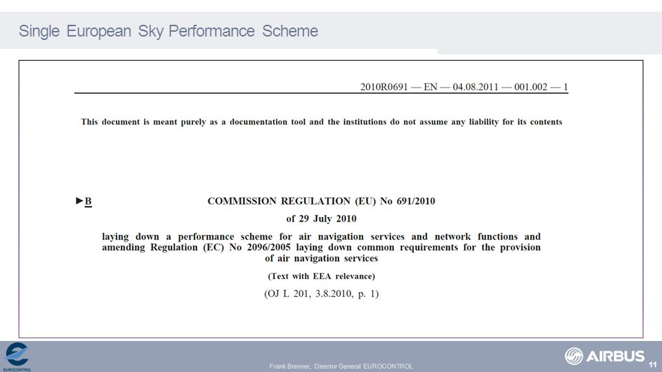 Frank Brenner, Director General EUROCONTROL Single European Sky Performance Scheme 11