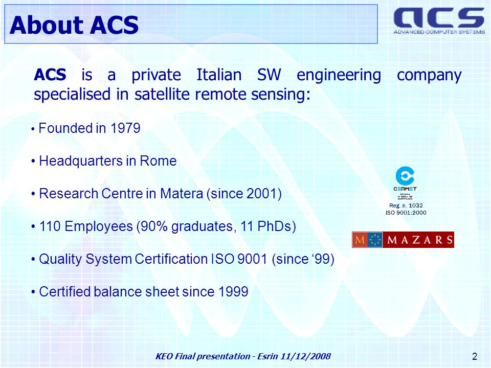 KEO Final presentation - Esrin 11/12/2008 43 System Evolutions