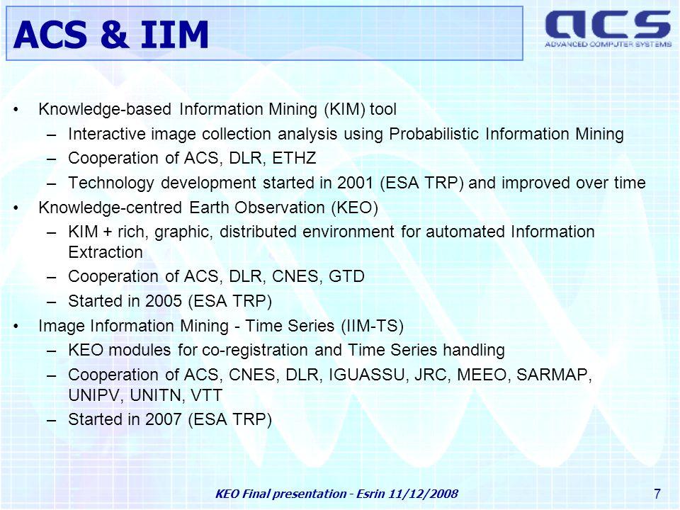 KEO Final presentation - Esrin 11/12/2008 8 The System
