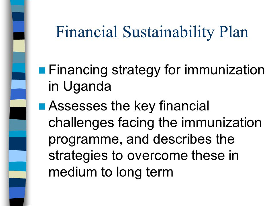 Strategy for mobilizing public resources Govt to continue funding the full cost of traditional 6 antigens including the DPT cost and injection supplies.