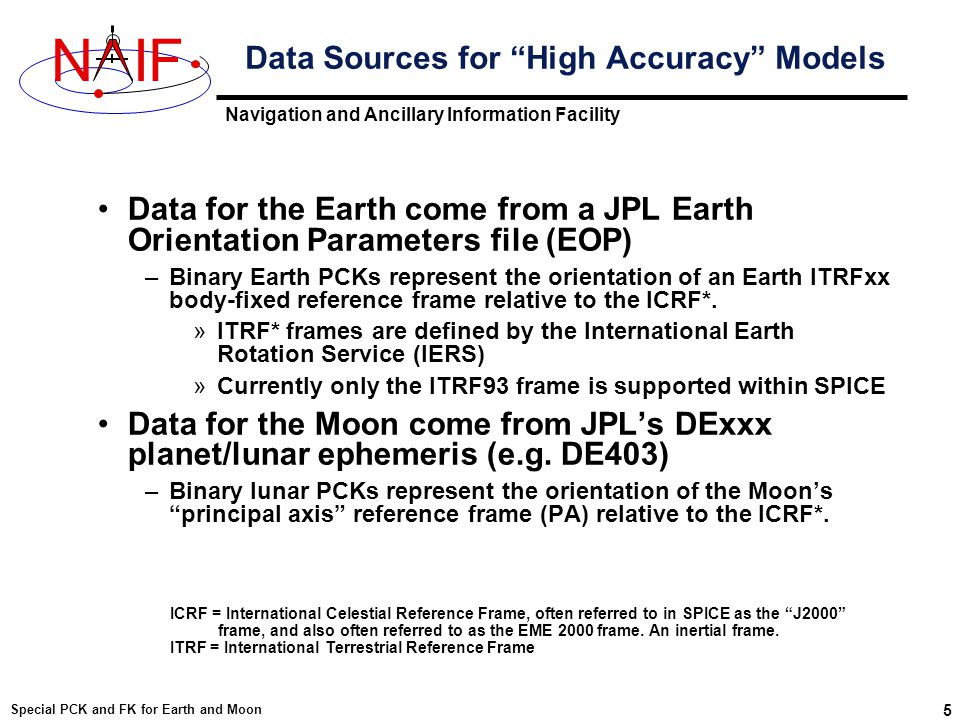 Navigation and Ancillary Information Facility NIF Special PCK and FK for Earth and Moon 26 IAU_EARTH vs ITRF93 Comparison Plot Difference between the IAU_Earth frame and the ITRF93 frame