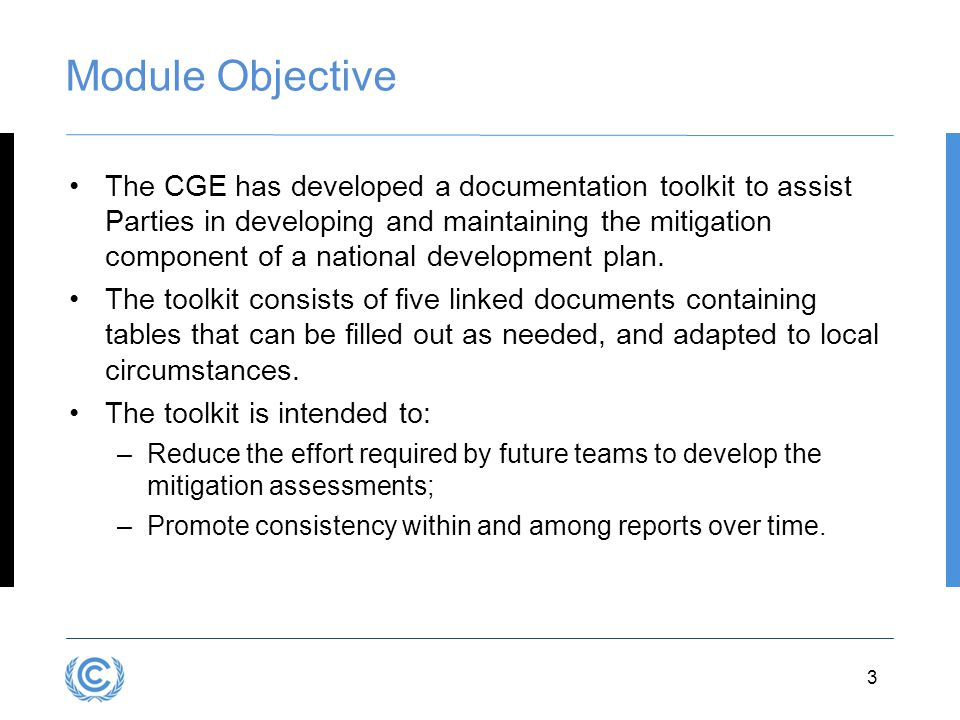 3.3 Module Objective The CGE has developed a documentation toolkit to assist Parties in developing and maintaining the mitigation component of a national development plan.
