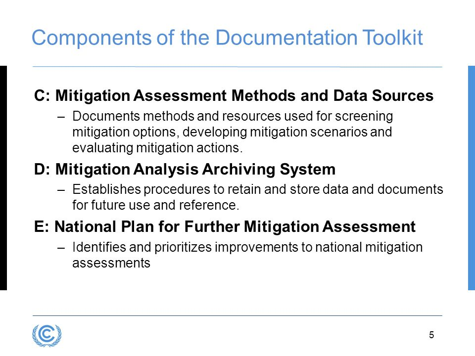 3.5 Components of the Documentation Toolkit C: Mitigation Assessment Methods and Data Sources –Documents methods and resources used for screening mitigation options, developing mitigation scenarios and evaluating mitigation actions.