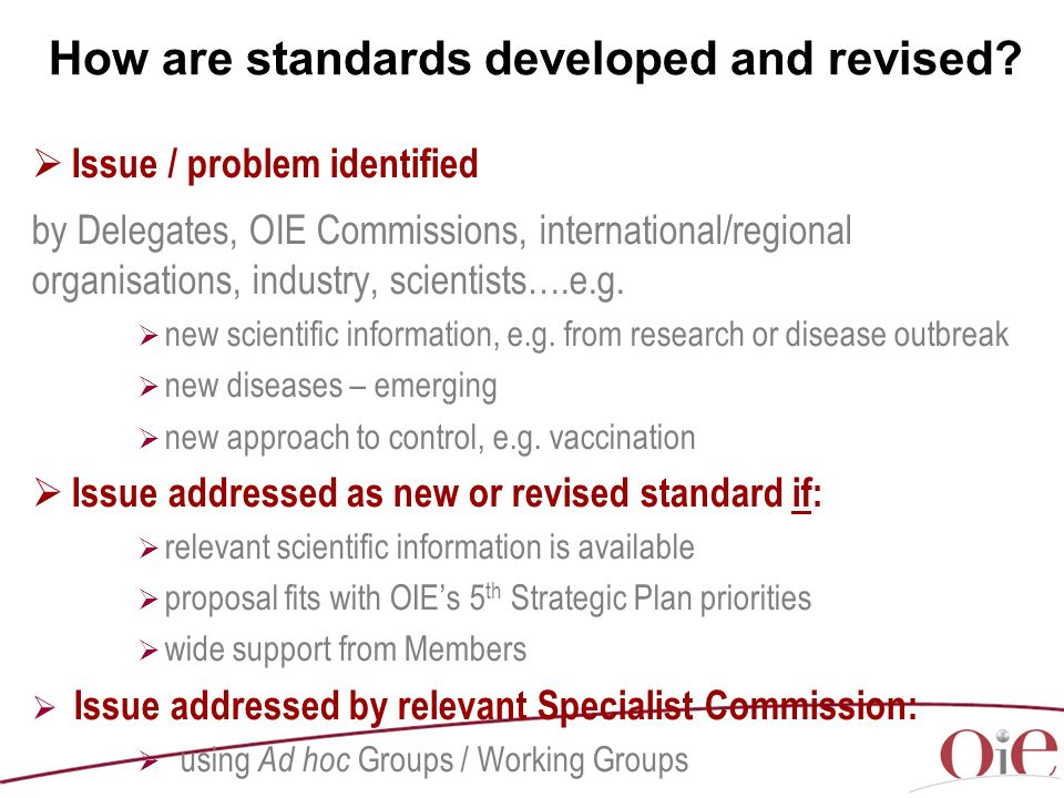  Issue / problem identified by Delegates, OIE Commissions, international/regional organisations, industry, scientists….e.g.