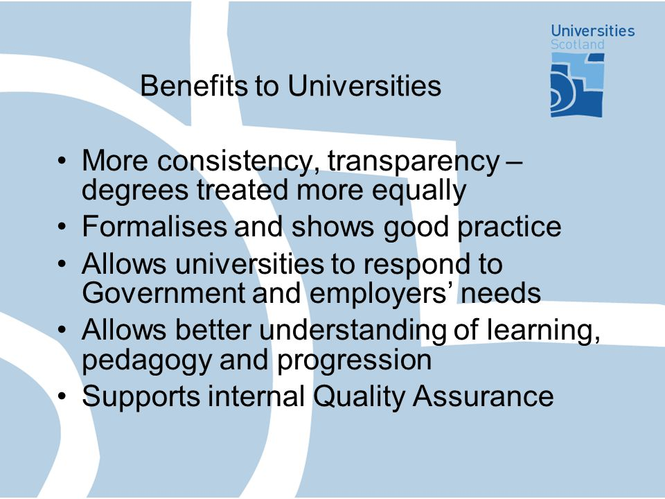 Benefits to Stakeholders/Society Employers are better informed More flexible forms of learning, including WBL, part-time, distance etc.