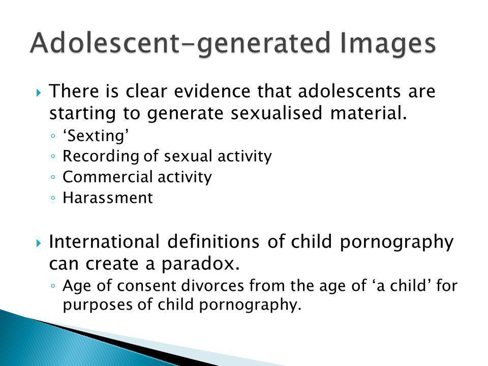  There is clear evidence that adolescents are starting to generate sexualised material.